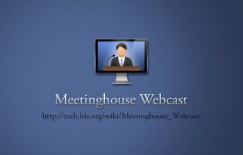 Meetinghouse Webcast